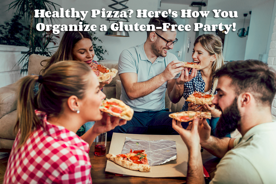 Healthy Pizza? Here's How You Organize a Gluten-Free Party!