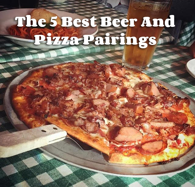 The 5 Best Beer And Pizza Pairings