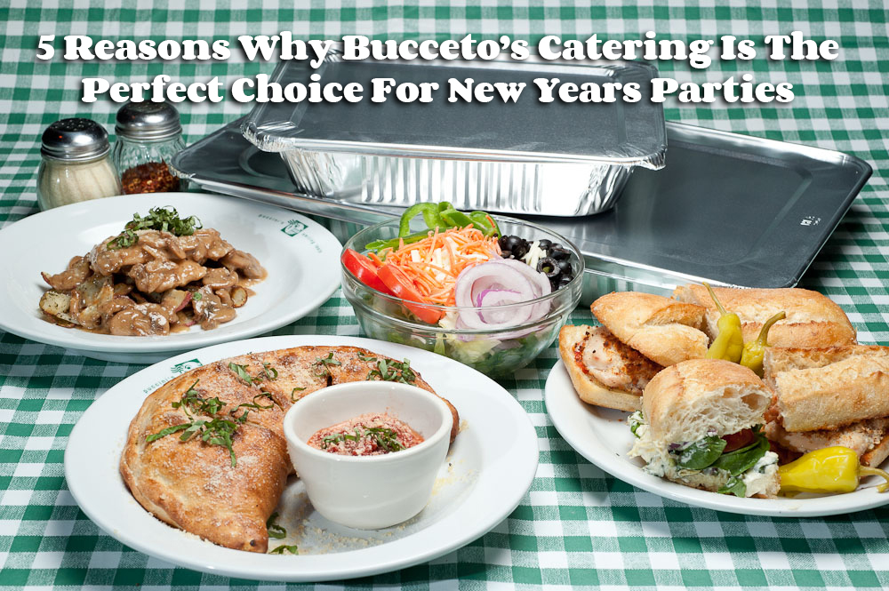 5 Reasons Why Bucceto's Catering Is The Perfect Choice For New Years Parties