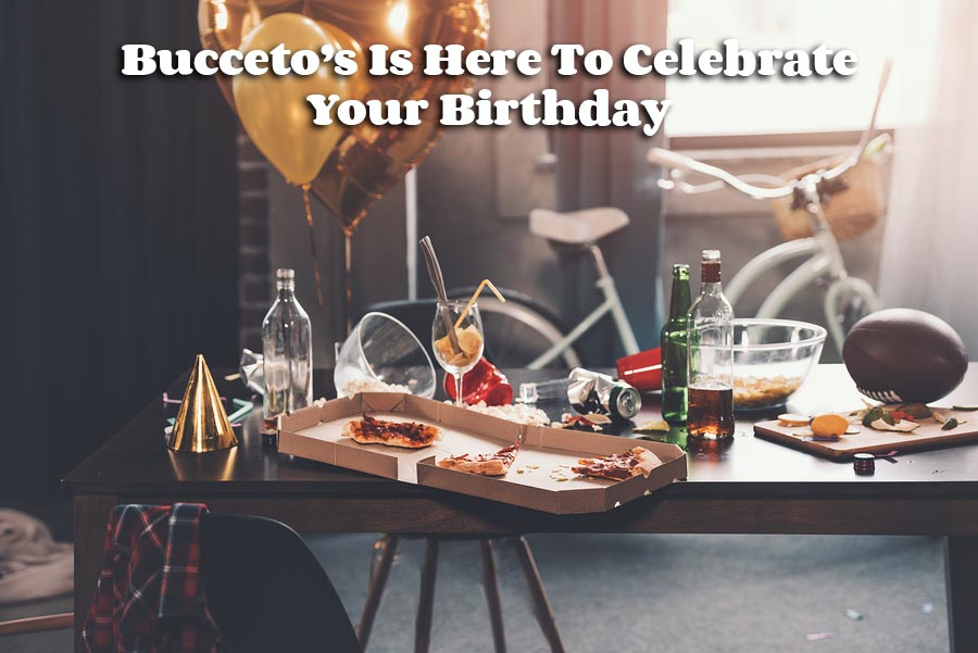 Bucceto's Is Here To Celebrate Your Birthday