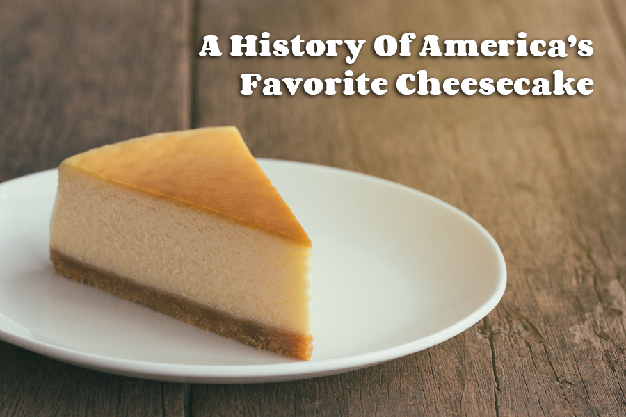 A History Of America's Favorite Cheesecake