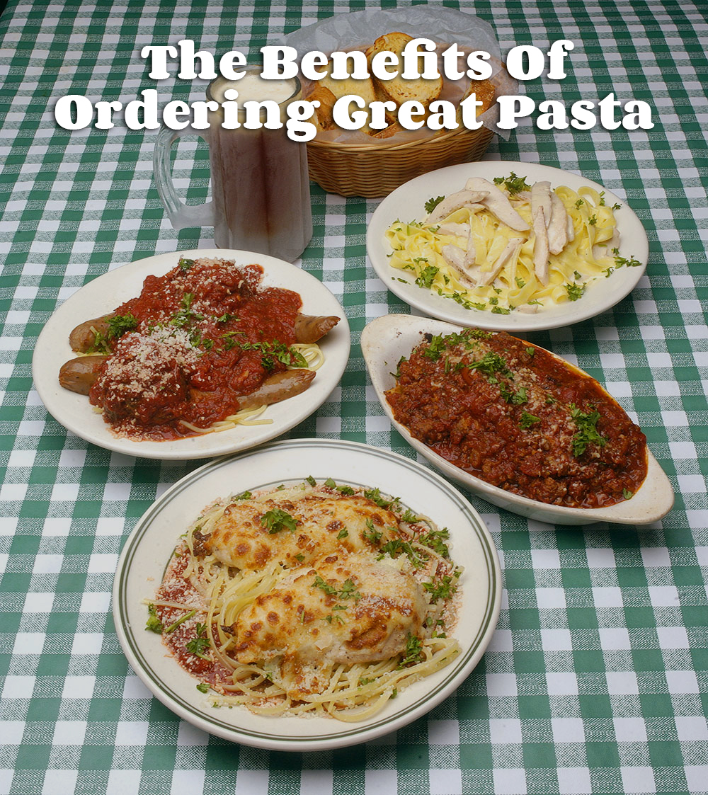 The Benefits Of Ordering Great Pasta
