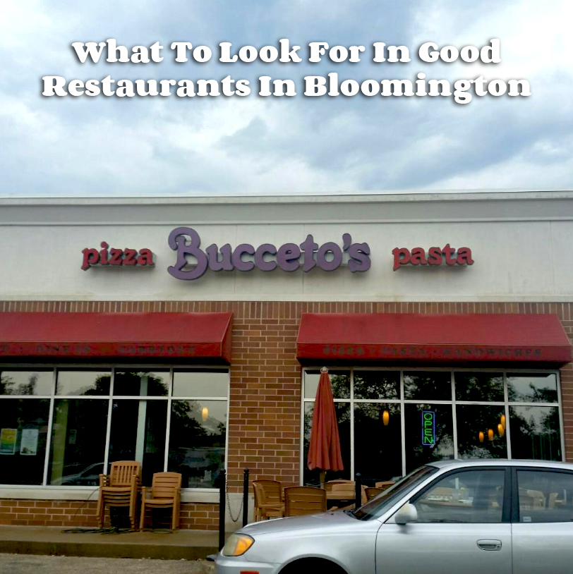 What To Look For In Good Restaurants In Bloomington