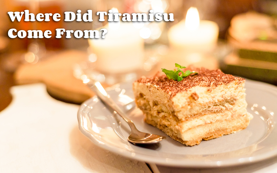Where Did Tiramisu Come From?
