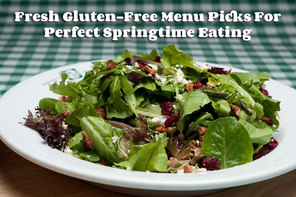 Fresh Gluten-Free Menu Picks For Perfect Springtime Eating
