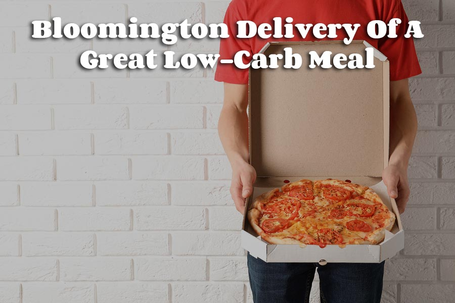 Bloomington Delivery Of A Great Low-Carb Meal