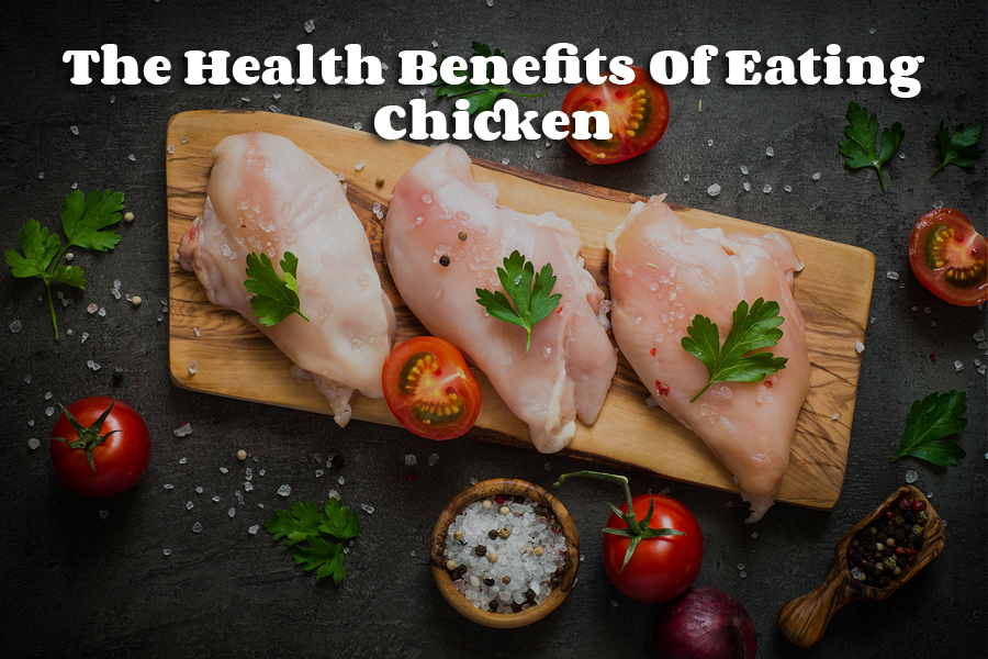 The Health Benefits Of Eating Chicken