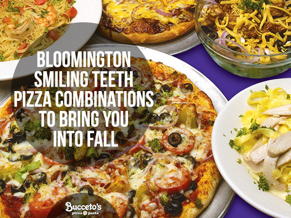 Bloomington Smiling Teeth Pizza Combinations To Bring You Into Fall