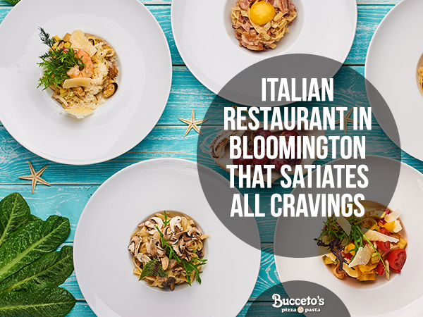 Italian Restaurant In Bloomington That Satiates All Cravings