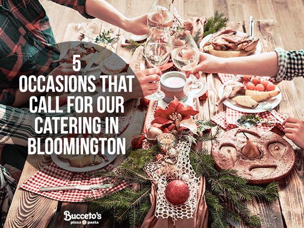 5 Occasions The Call For Our Catering In Bloomington