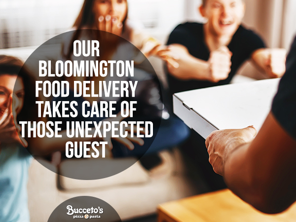 Our Bloomington Food Delivery Takes Care Of Those Unexpected Guests