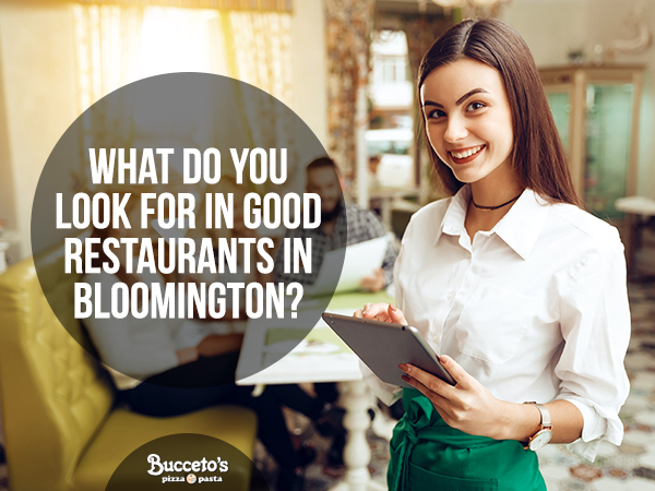 What Do You Look For In Good Restaurants In Bloomington?