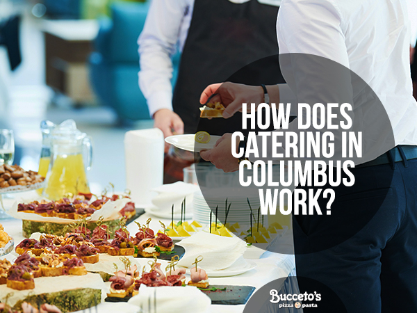 How Does Catering In Columbus Work?