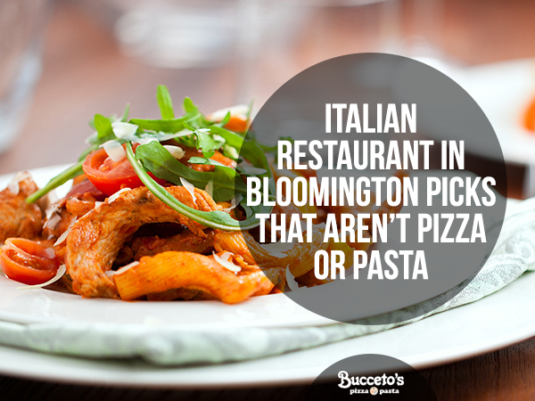Italian Restaurant In Bloomington Picks That Aren't Pizza Or Pasta