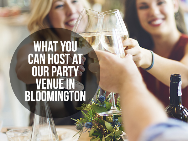 What You Can Host At Our Party Venue In Bloomington