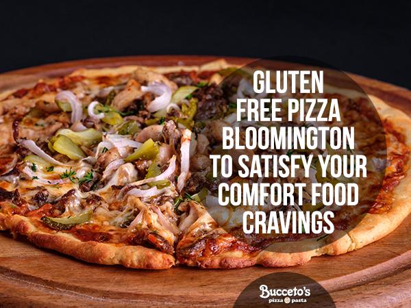 Gluten Free Pizza Bloomington To Satisfy Your Comfort Food Cravings