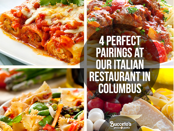 4 Perfect Pairings At Our Italian Restaurant In Columbus