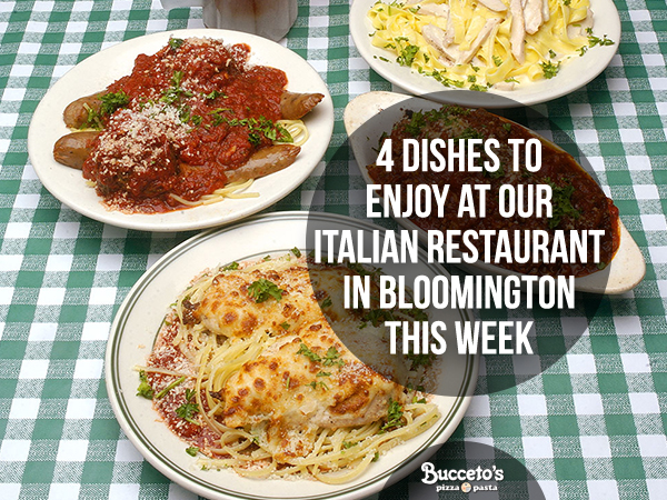 4 Dishes To Enjoy At Our Italian Restaurant In Bloomington This Week