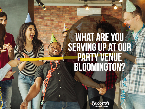 What Are You Serving Up At Our Party Venue Bloomington?
