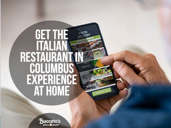 Get The Italian Restaurant In Columbus Experience At Home