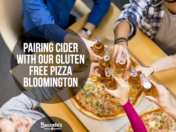 Pairing Cider With Our Gluten Free Pizza Bloomington