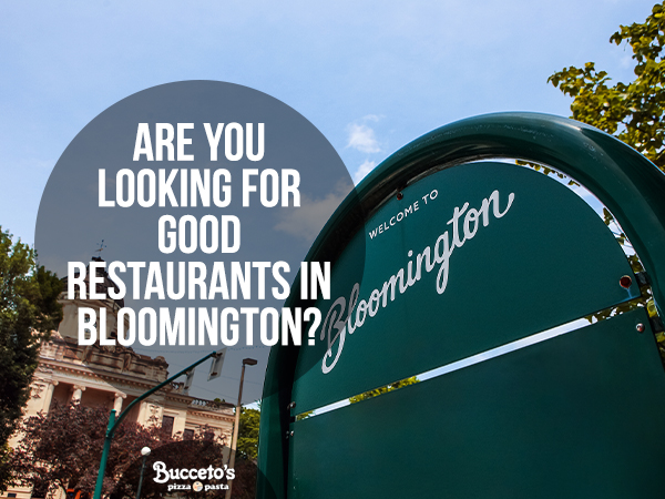 Are You Looking For Good Restaurants In Bloomington?