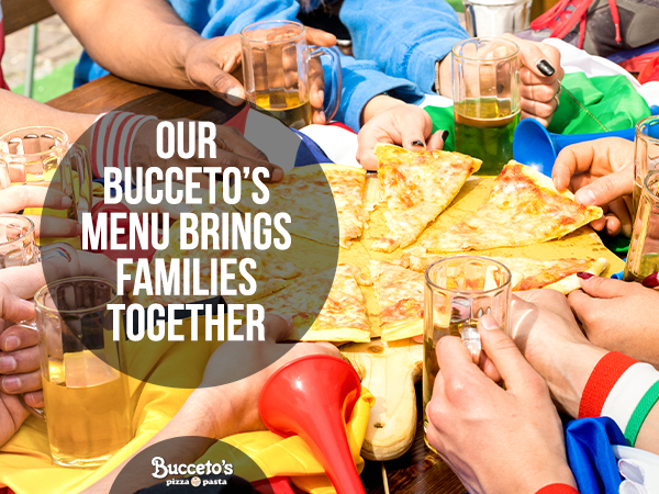 Our Bucceto's Menu Brings Families Together
