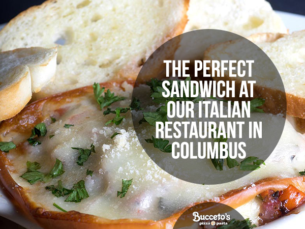 The Perfect Sandwich At Our Italian Restaurant In Columbus