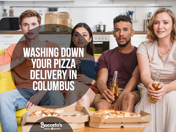 Washing Down Your Pizza Delivery In Columbus