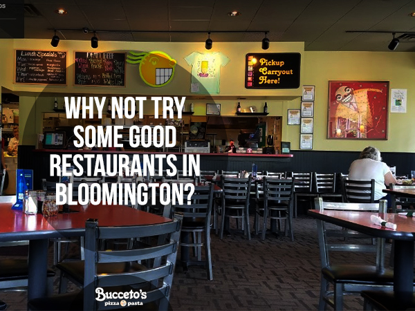 Why Not Try Some Good Restaurants In Bloomington?