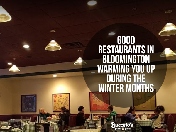 Good Restaurants In Bloomington Warming You Up During The Winter Months