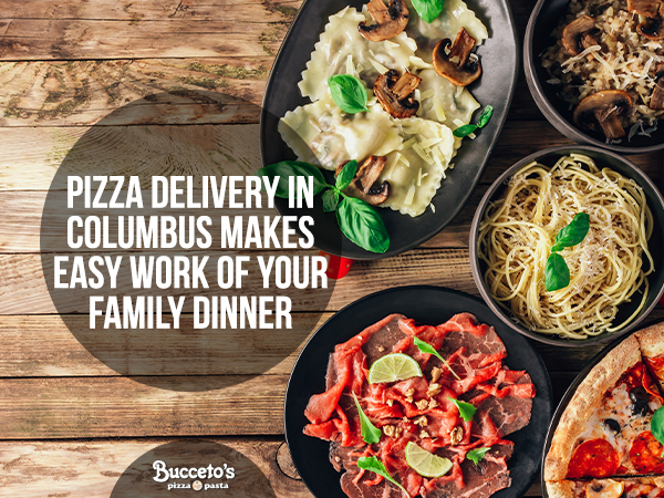 Pizza Delivery In Columbus Makes Easy Work Of Your Family Dinne