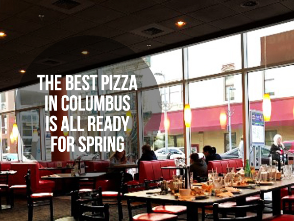 The Best Pizza In Columbus Is All Ready For Spring