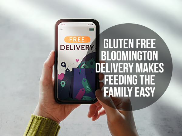 Gluten Free Bloomington Delivery Makes Feeding The Family Easy