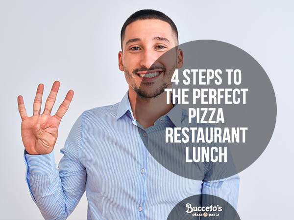 4 Steps To The Perfect Pizza Restaurant Lunch