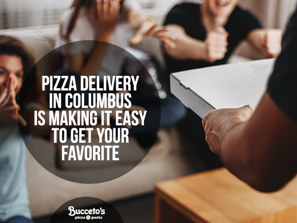 Pizza Delivery In Columbus Is Making It Easy To Get Your Favorites