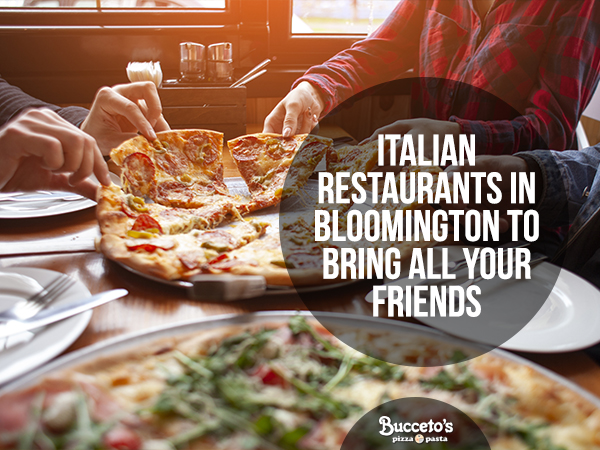 Italian Restaurants In Bloomington To Bring All Your Friends