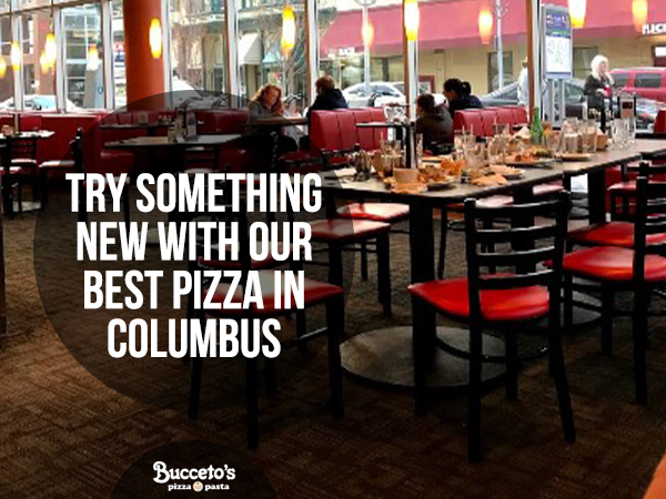 Try Something New With Our Best Pizza In Columbus