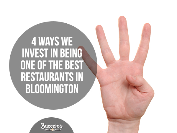 4 Ways We Invest In Being One Of The Best Restaurants In Bloomington