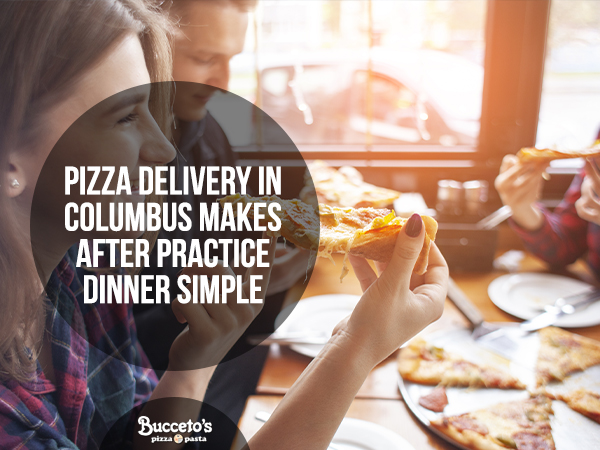 Pizza Delivery In Columbus Makes After Practice Dinner Simple