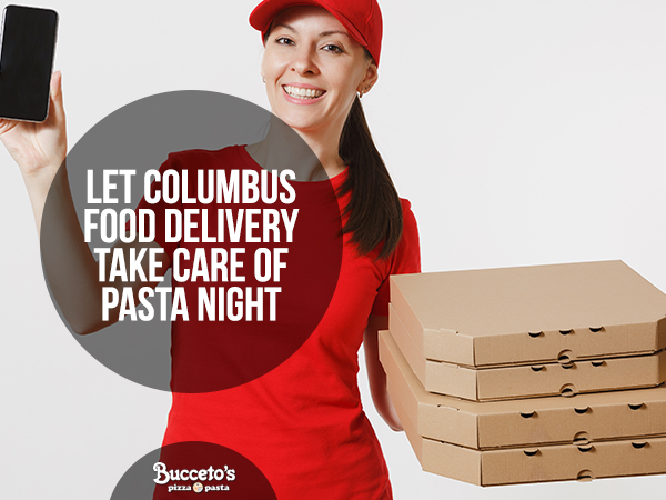Let Columbus Food Delivery Take Care Of Pasta Night